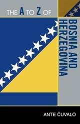 The A to Z of Bosnia and Herzegovina | Ante Cuvalo |