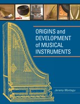 Origins and Development of Musical Instruments | Jeremy Montagu |