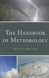 The Handbook of Meteorology | Frank R. Spellman |