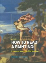How to Read a Painting | Patrick De Rynck |
