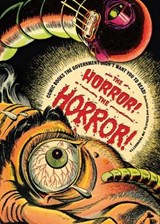 Horror! The Horror! : Comics Our Government Saved You from | Jim Trombetta & R.L. Stine |