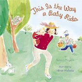 This Is The Way A Baby Rides | Susan Meyers |