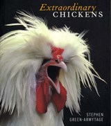 Extraordinary Chickens | Stephen Green-Armytage |