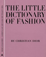 The Little Dictionary of Fashion | Christian Dior |