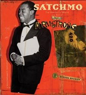 Satchmo: Wonderful World and Art of Louis Armstrong