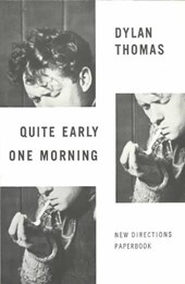 Quite Early One Morning | Dylan Thomas |