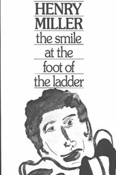 The Smile At The Foot Of The Ladder | Henry Miller |