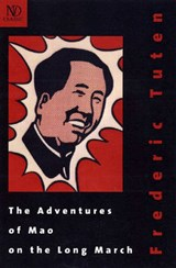 The Adventures of Mao on the Long March | Frederic Tuten |