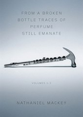 From a Broken Bottle Traces of Perfume Still Emanate, Volumes 1-3