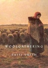 Woolgathering | Patti Smith |