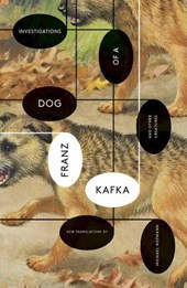 Investigations of a Dog, and Other Creatures | Franz Kafka |