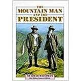 The Mountain Man and the President | David Weitzman |