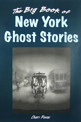 The Big Book of New York Ghost Stories | Cheri Revai |