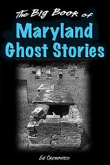 The Big Book of Maryland Ghost Stories | Ed Okonowicz |
