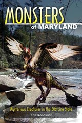 Monsters of Maryland | Ed Okonowicz |