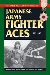 Japanese Army Fighter Aces | Hata, Ikuhiko ; Izawa, Yasuho ; Shores, Christopher |