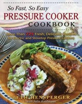 So Fast, So Easy Pressure Cooker Cookbook | Beth Hensperger; Julie Kaufmann |