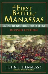 The First Battle of Manassas | John J. Hennessy |