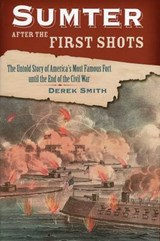 Sumter After the First Shots | Derek Smith |