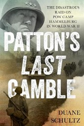Patton's Last Gamble | Duane Schultz |