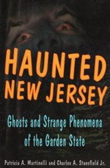 Haunted New Jersey | P.A. Martinelli ; Charles A. Stansfield |