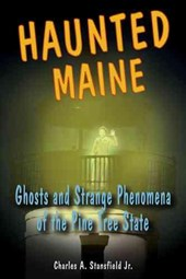 Haunted Maine | Charles A. Stansfield |