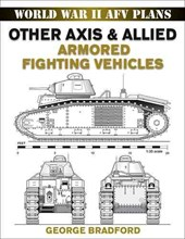 Other Axis & Allied Armored Fighting Vehicles | George Bradford |