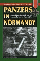 Panzers in Normandy | Mitcham, Samuel W., Jr. |