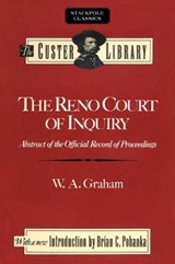 The Reno Court of Inquiry | W. A. Graham |