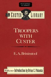 Troopers with Custer | E. A. Brininstool |