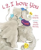 1, 2, I Love You | Alice Schertle |