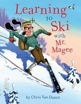 Learning to ski with mr magee | Chris Van Dusen |