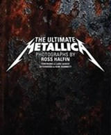 Ultimate Metallica | Ross Halfin |