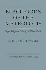 Black Gods of the Metropolis | Arthur Huff Fauset |