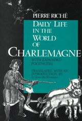 Daily Life in the World of Charlemagne | Pierre Riche |