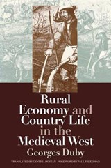Rural Economy and Country Life in the Medieval West | Georges Duby |