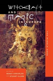 Witchcraft and Magic in Europe | Jolly, Karen Louise ; Raudvere, Catharina ; Peters, Edward & Bengt Ankarloo |
