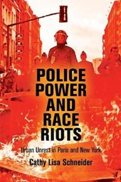 Police Power and Race Riots | Cathy Lisa Schneider |