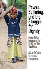 Power, Suffering, and the Struggle for Dignity | Alicia Ely Yamin |