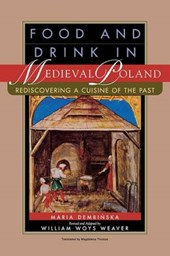 Food and Drink in Medieval Poland | Dembinska, Maria ; Weaver, William Woys |