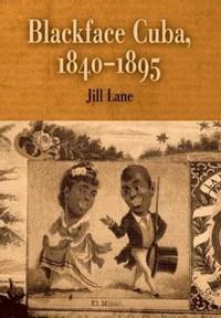Blackface Cuba, 1840-1895 | auteur onbekend |