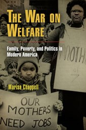 The War on Welfare | Marisa Chappell |