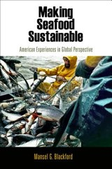 Making Seafood Sustainable | Mansel G. Blackford |
