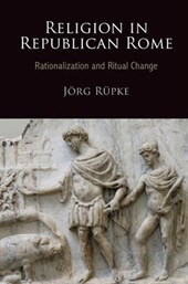 Religion in Republican Rome | Jorg Rupke |