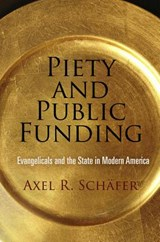 Piety and Public Funding | Axel R. Schafer |