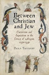 Between Christian and Jew | Paola Tartakoff |