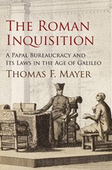 The Roman Inquisition | Thomas F. Mayer |