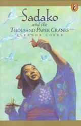 Sadako and the Thousand Paper Cranes | Eleanor Coerr |