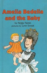 Amelia Bedelia and the Baby | Peggy Parish |