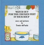 Watch Out for the Chicken Feet in Your Soup | Tomie DePaola |